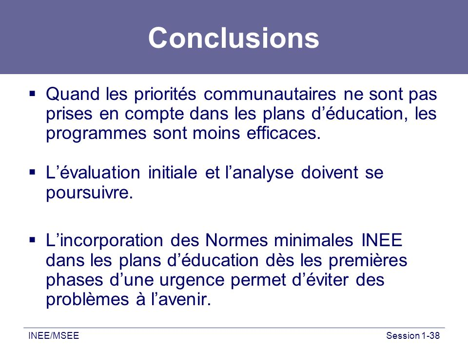 Conclusions Quand les priorités communautaires ne sont pas prises en compte dans les plans d'éducation, les programmes sont moins efficaces.