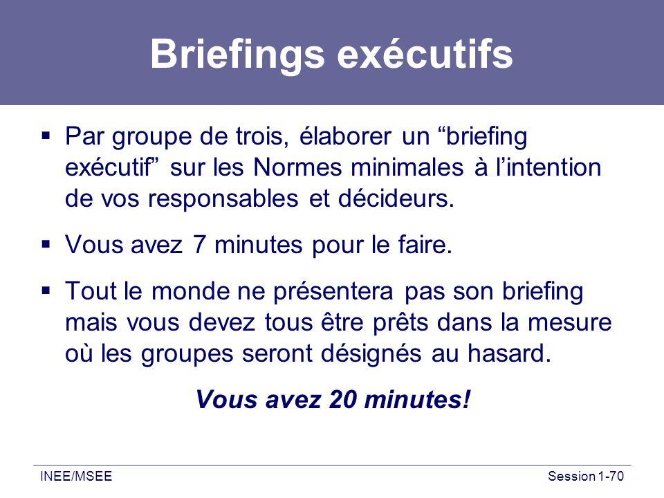 Briefings exécutifs Par groupe de trois, élaborer un briefing exécutif sur les Normes minimales à l'intention de vos responsables et décideurs.