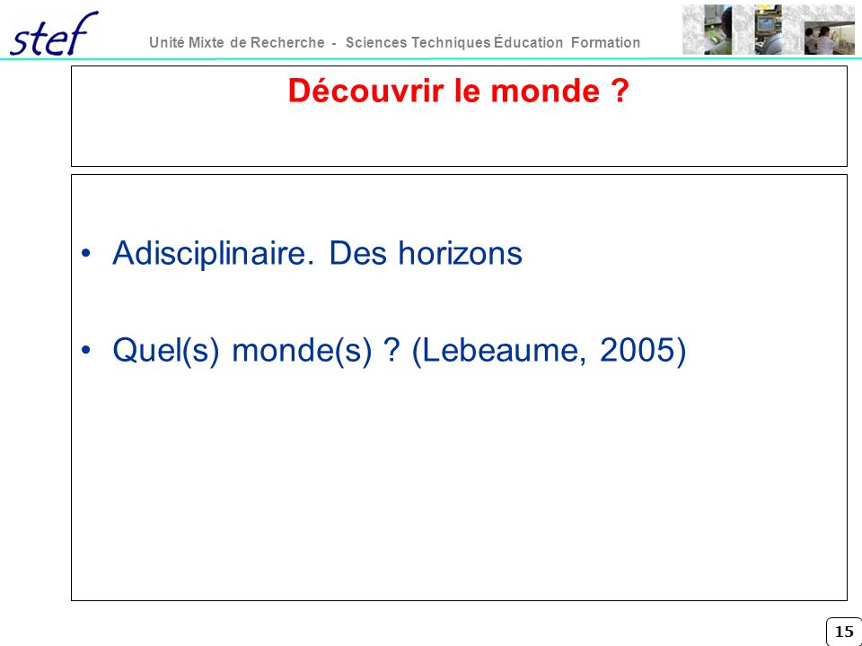Adisciplinaire. Des horizons Quel(s) monde(s) (Lebeaume, 2005)