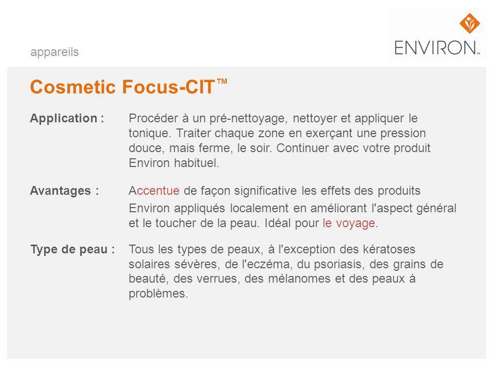 Cosmetic Focus-CIT™ appareils