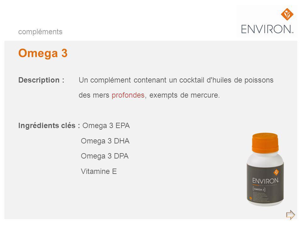 compléments Omega 3. Description : Un complément contenant un cocktail d huiles de poissons. des mers profondes, exempts de mercure.