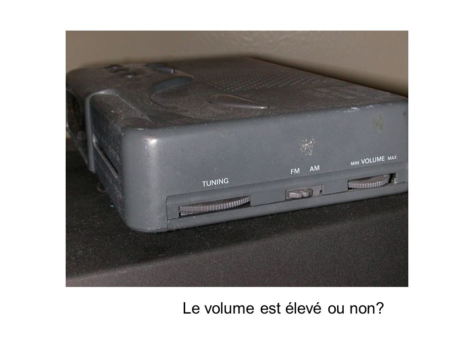 Le volume est élevé ou non