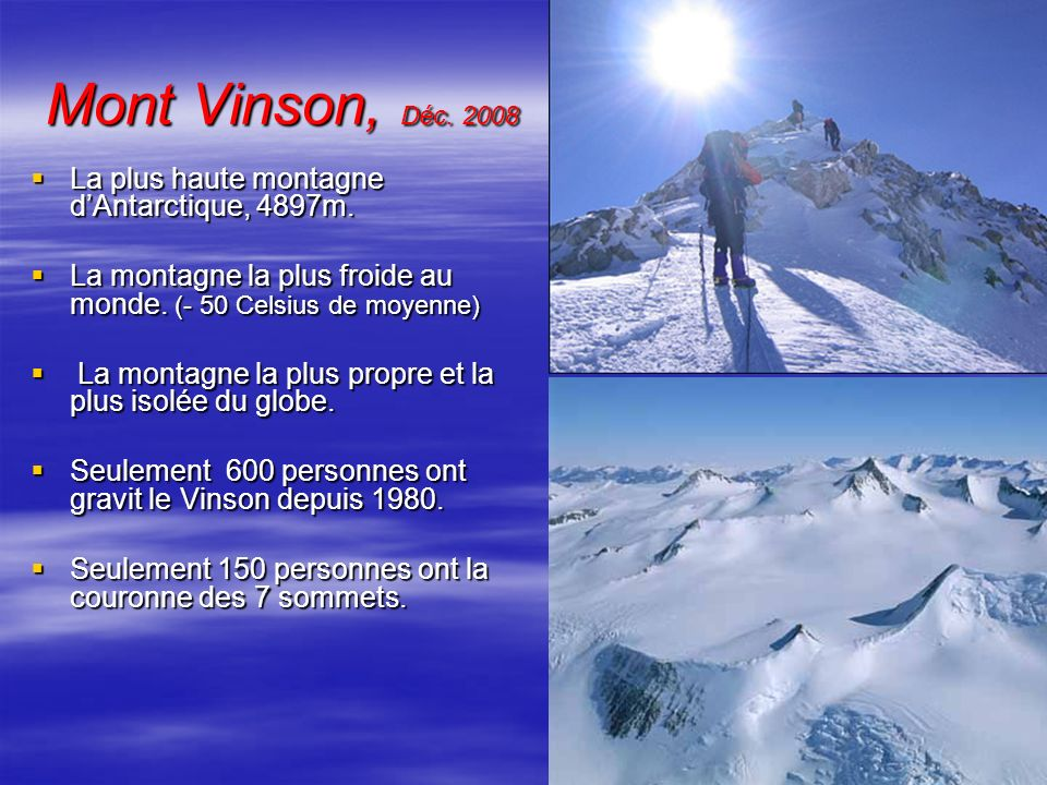 Mont Vinson, Déc. 2008 La plus haute montagne d'Antarctique, 4897m.