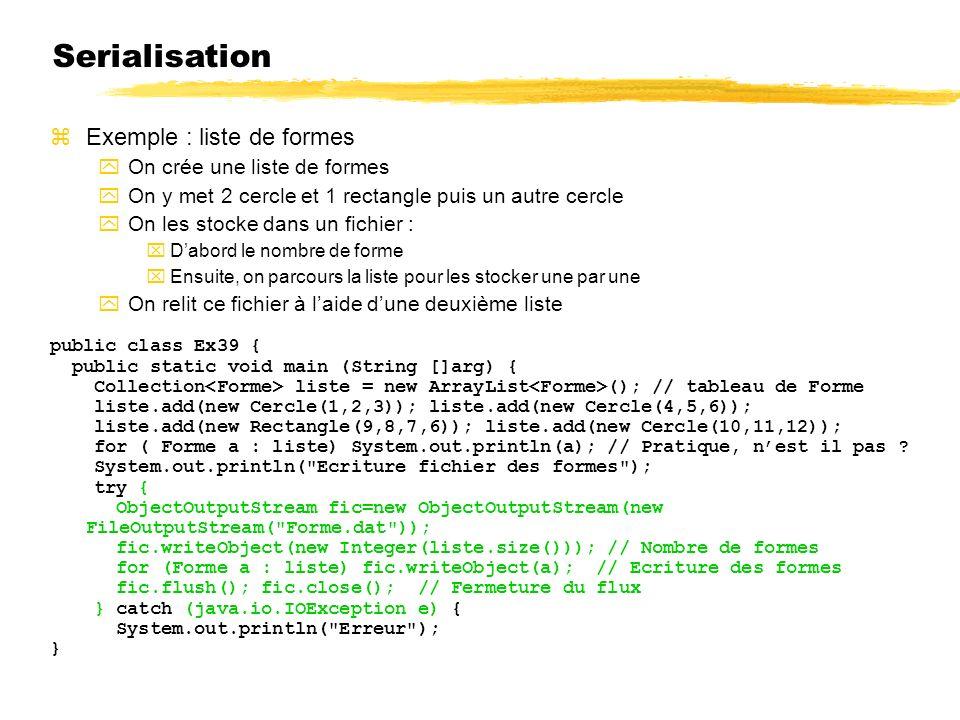 Serialisation Exemple : liste de formes On crée une liste de formes