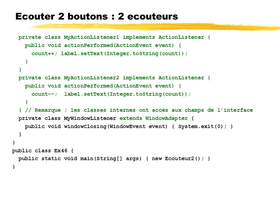 Ecouter 2 boutons : 2 ecouteurs