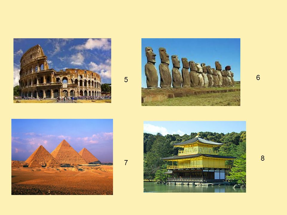 6 5 Colisée Moaï Pyramides de Gyzeh Pabellon dorado de Tokio 8 7