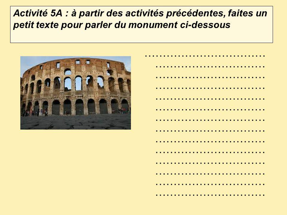 Activité 5A : à partir des activités précédentes, faites un petit texte pour parler du monument ci-dessous