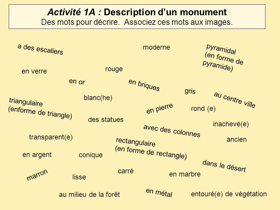 Activité 1A : Description d'un monument Des mots pour décrire