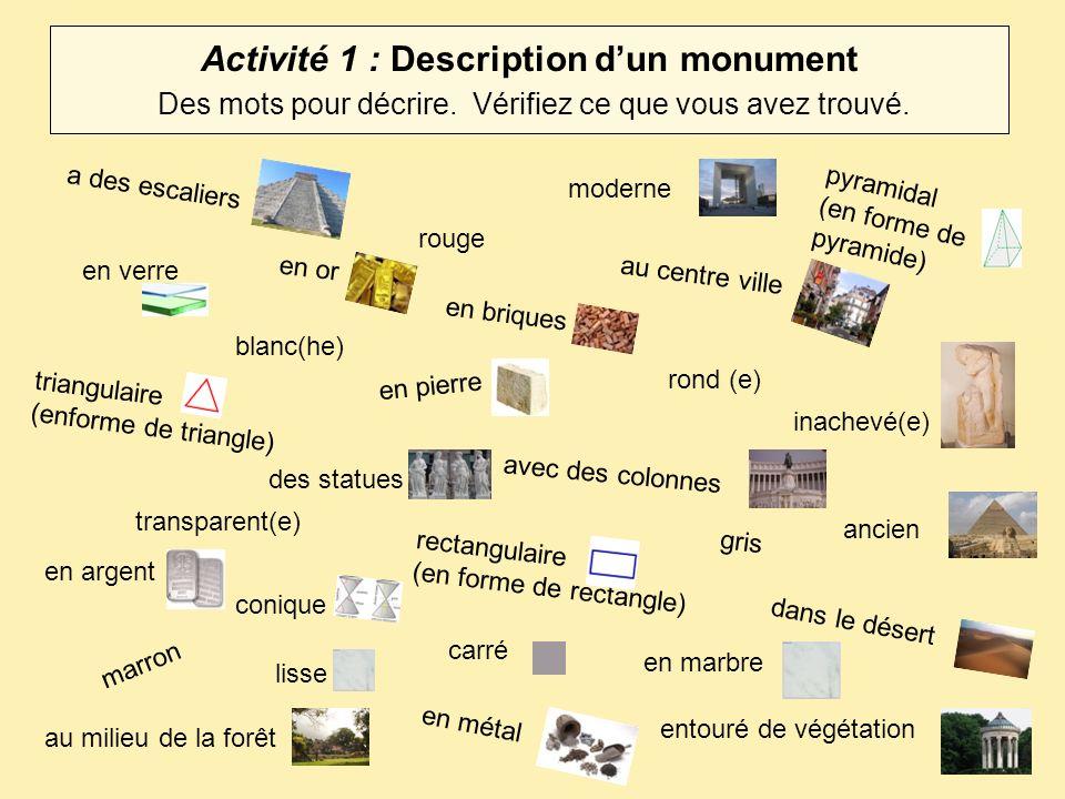 Activité 1 : Description d'un monument Des mots pour décrire