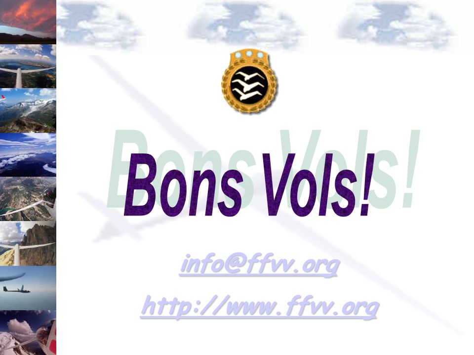Bons Vols! info@ffvv.org http://www.ffvv.org