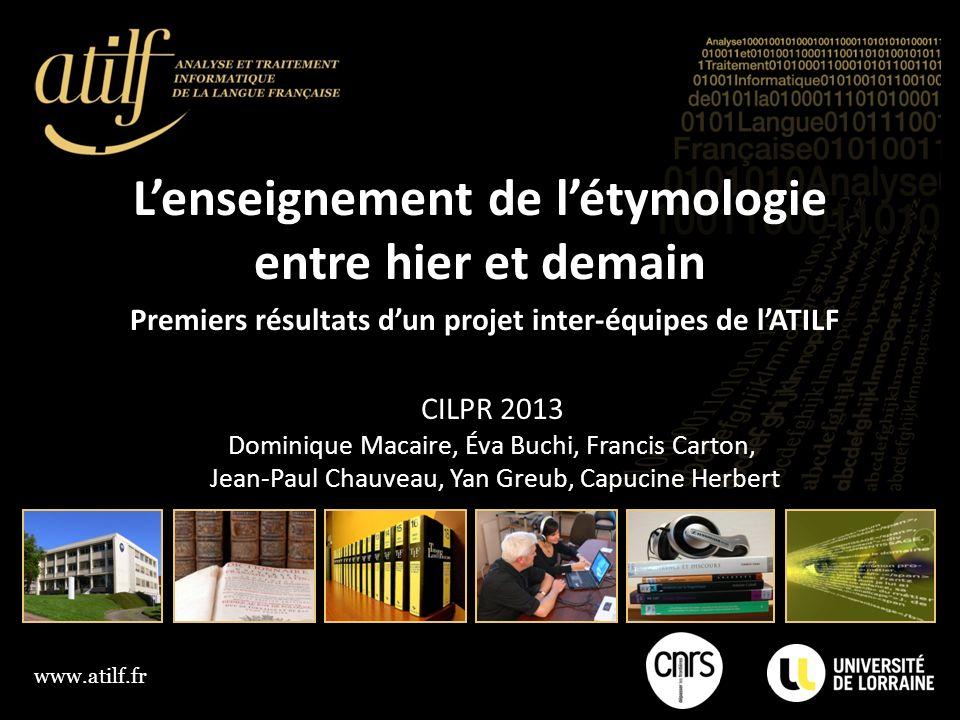 L'enseignement de l'étymologie entre hier et demain Premiers résultats d'un projet inter-équipes de l'ATILF