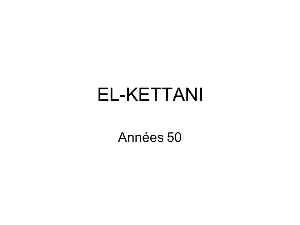 EL-KETTANI Années 50