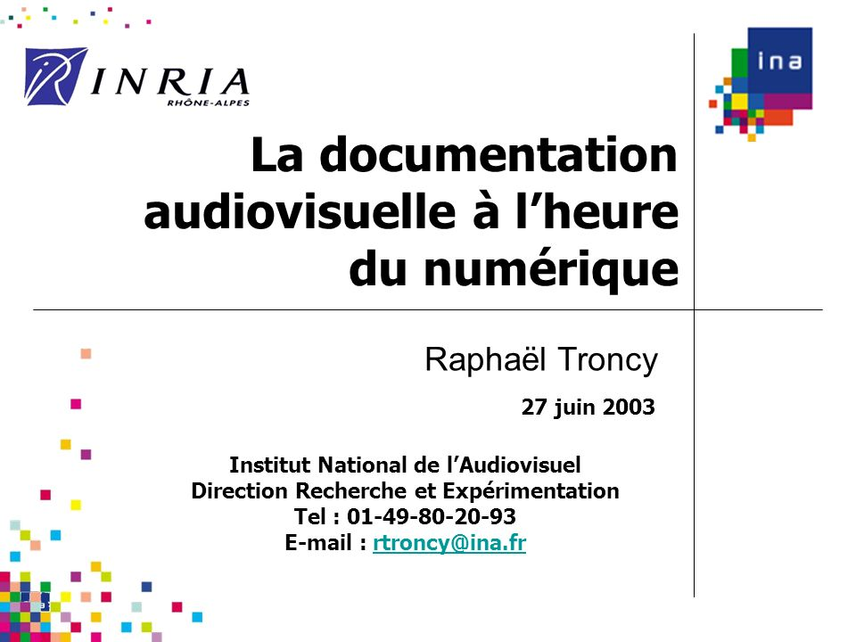 Objectifs de l'exposéPrendre la mesure de l'apport du numérique pour la documentation audiovisuelle (ce que ça change !)