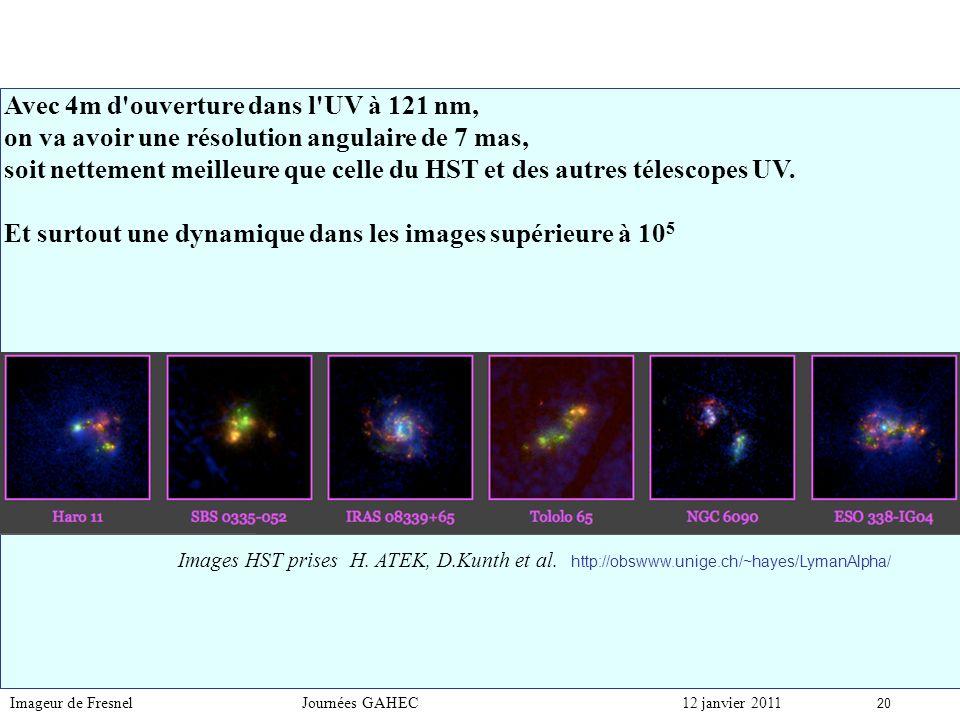 Avec 4m d ouverture dans l UV à 121 nm,