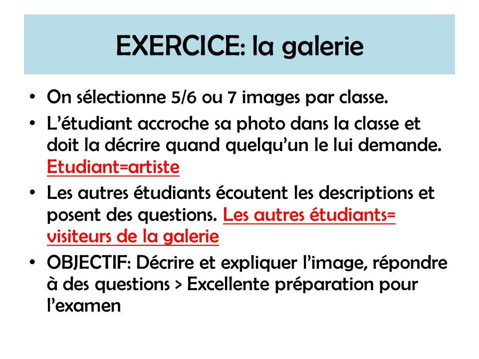 EXERCICE: la galerie On sélectionne 5/6 ou 7 images par classe.