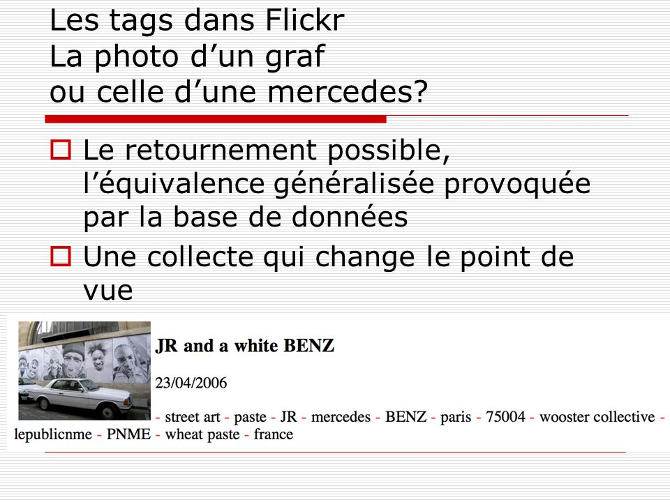 Les tags dans Flickr La photo d'un graf ou celle d'une mercedes