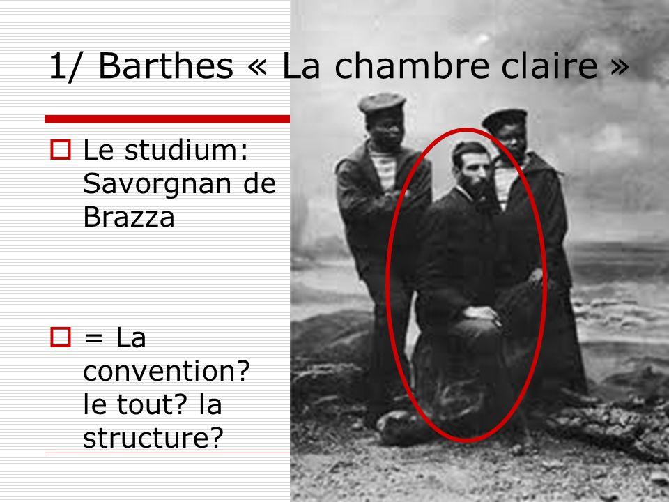 1/ Barthes « La chambre claire »