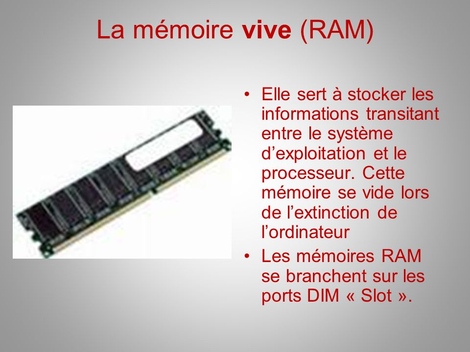La mémoire vive (RAM)