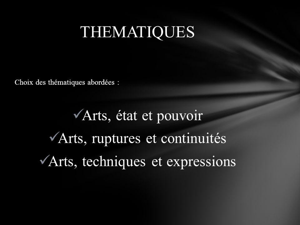 THEMATIQUES Arts, état et pouvoir Arts, ruptures et continuités