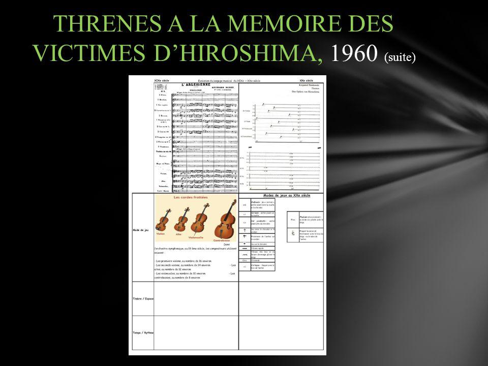 THRENES A LA MEMOIRE DES VICTIMES D'HIROSHIMA, 1960 (suite)