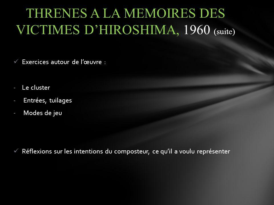 THRENES A LA MEMOIRES DES VICTIMES D'HIROSHIMA, 1960 (suite)