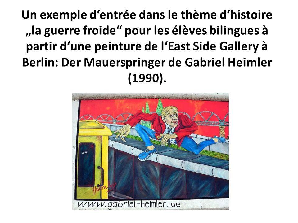 """Un exemple d'entrée dans le thème d'histoire """"la guerre froide pour les élèves bilingues à partir d'une peinture de l'East Side Gallery à Berlin: Der Mauerspringer de Gabriel Heimler (1990)."""