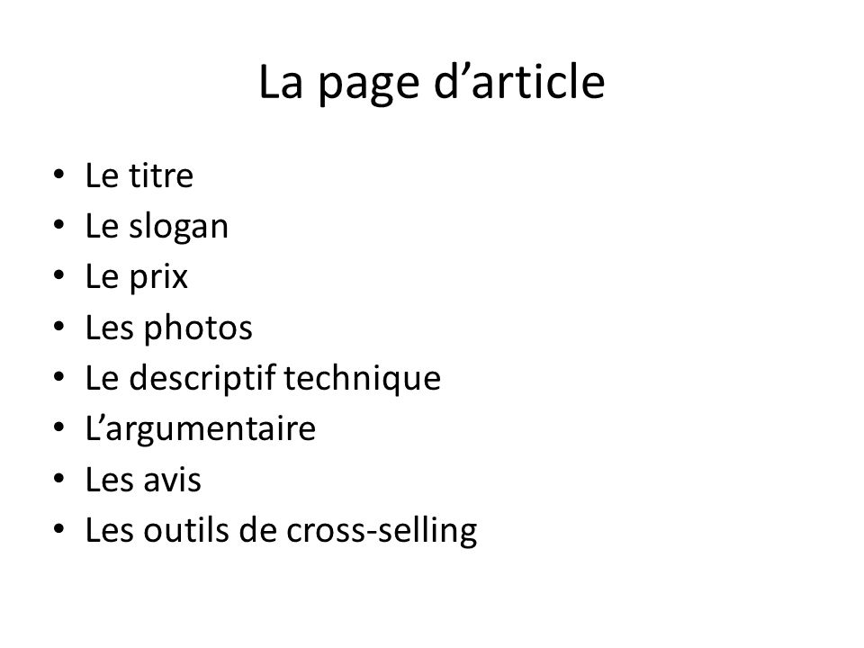 La page d'article Le titre Le slogan Le prix Les photos