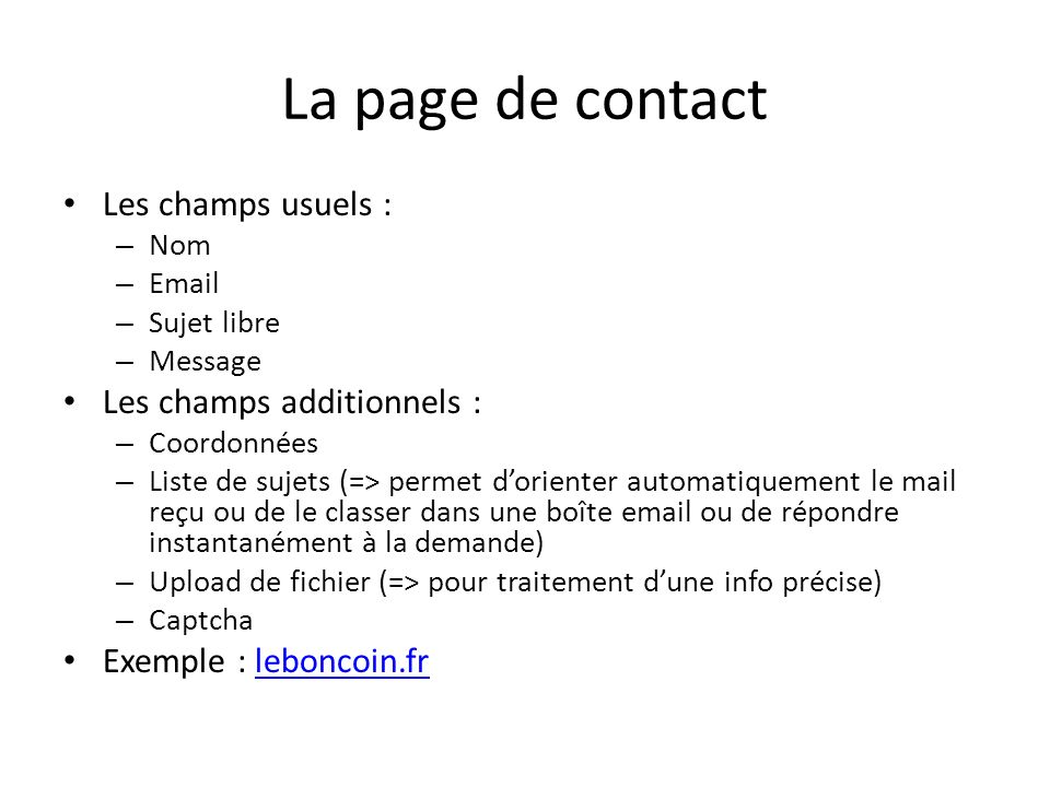La page de contact Les champs usuels : Les champs additionnels :