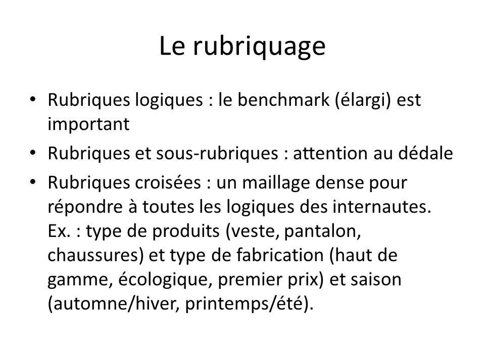 Le rubriquage Rubriques logiques : le benchmark (élargi) est important