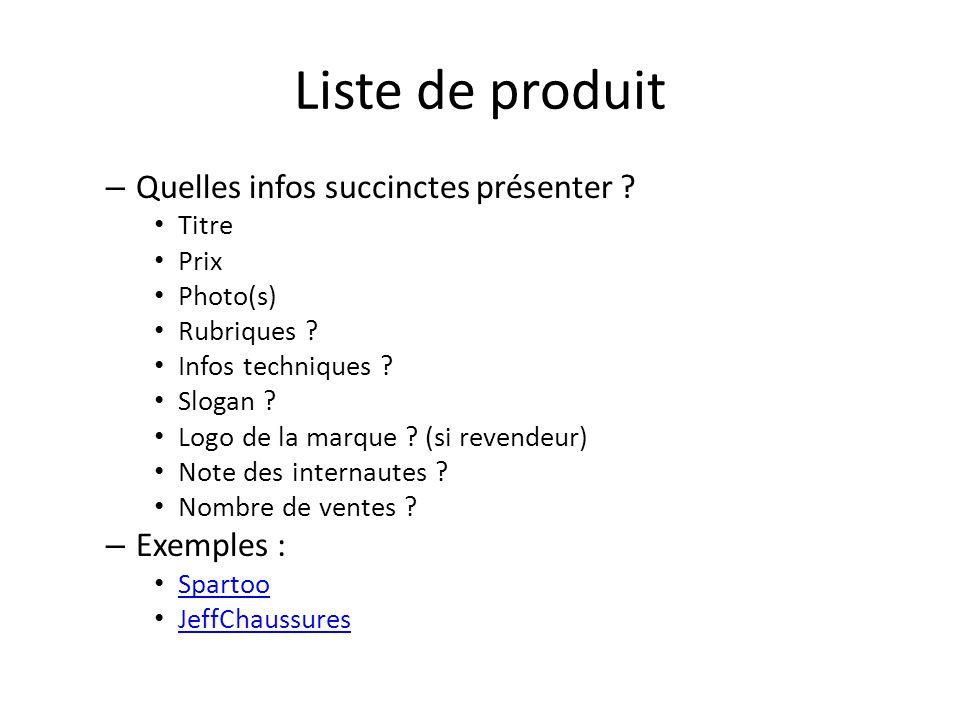 Liste de produit Quelles infos succinctes présenter Exemples : Titre