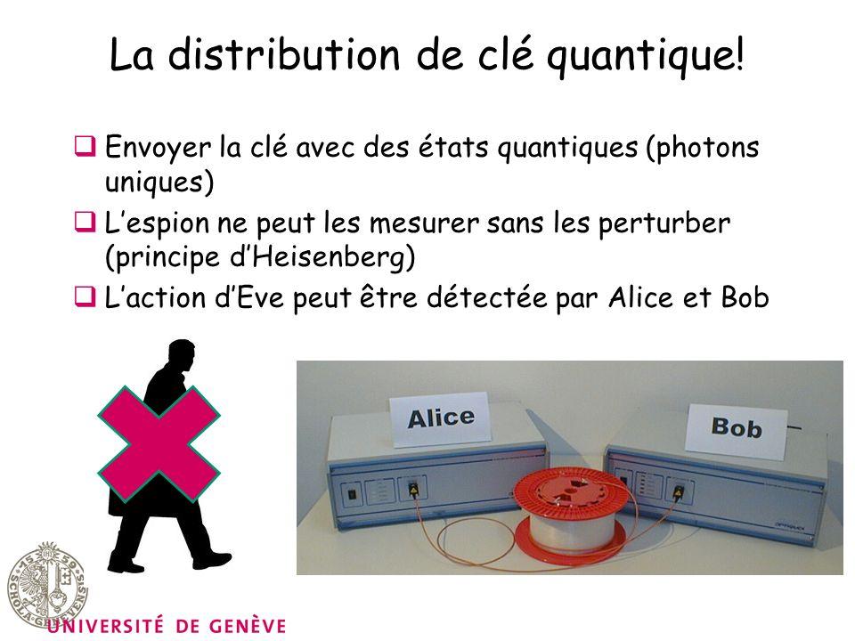La distribution de clé quantique!
