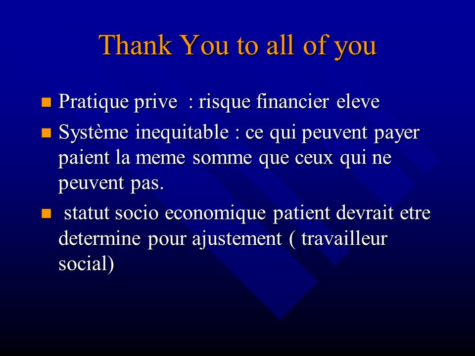 Thank You to all of you Pratique prive : risque financier eleve