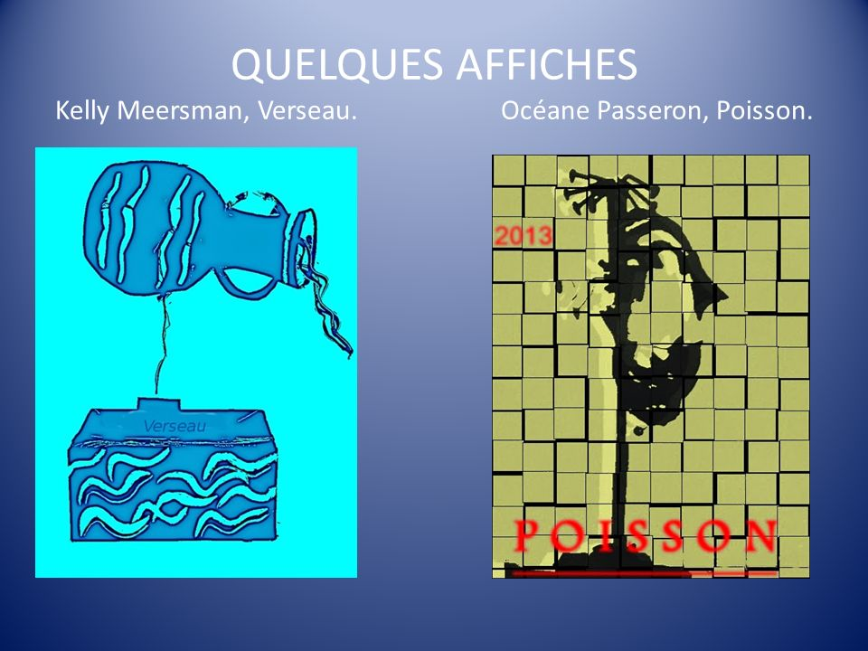 QUELQUES AFFICHES Kelly Meersman, Verseau. Océane Passeron, Poisson.