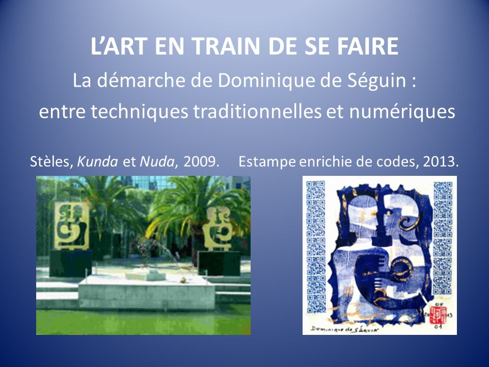 L'ART EN TRAIN DE SE FAIRE