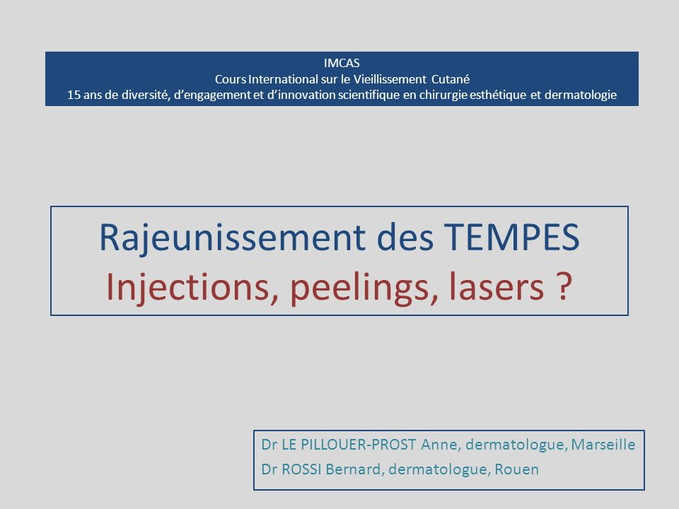 Rajeunissement des TEMPES Injections, peelings, lasers