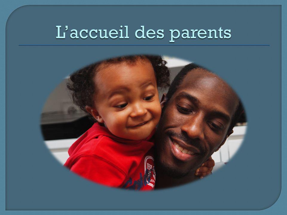 L'accueil des parents