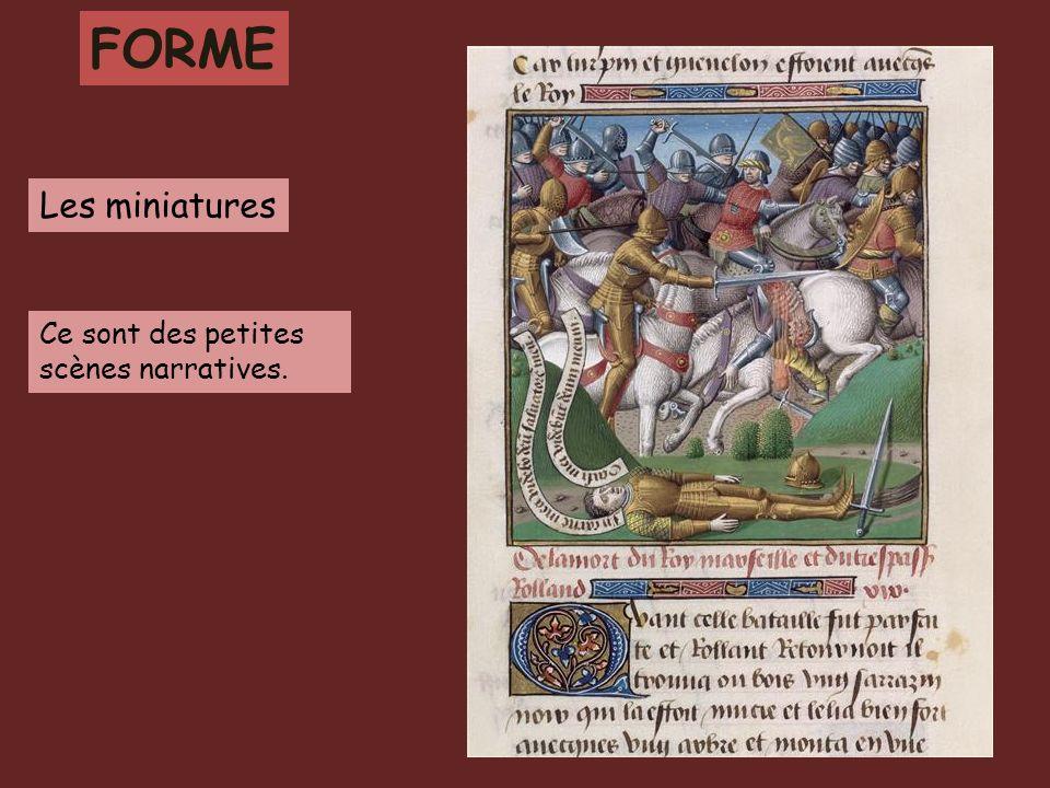 FORME Les miniatures Ce sont des petites scènes narratives.