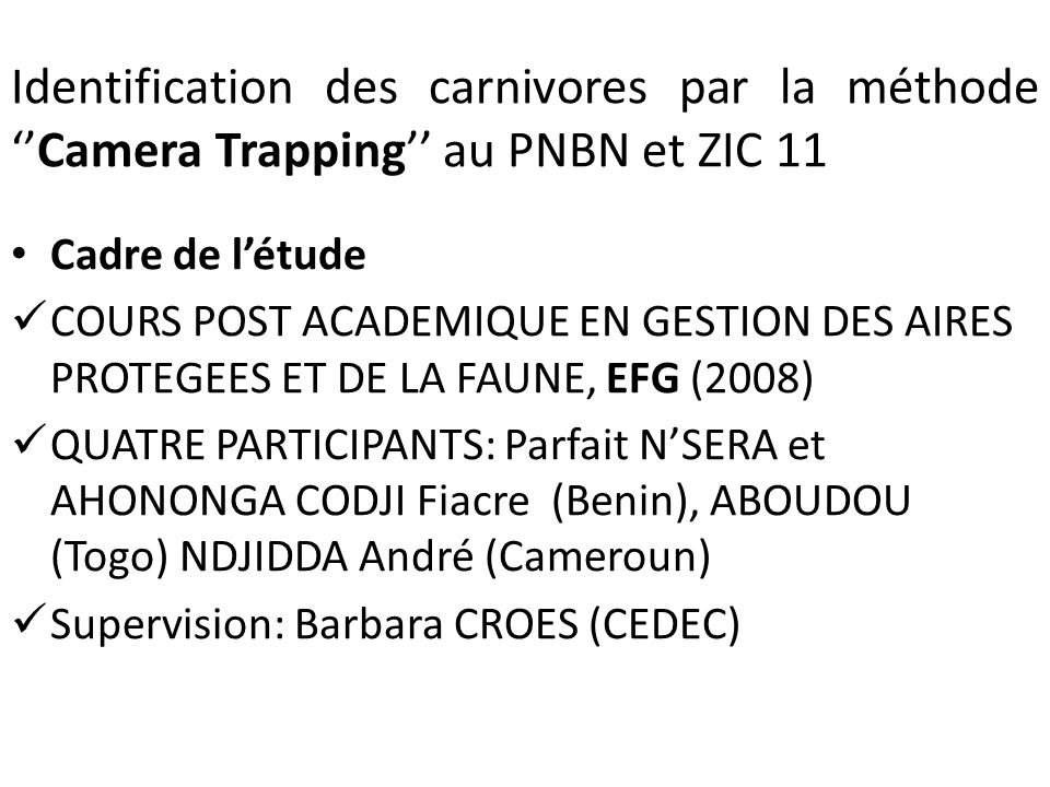 Identification des carnivores par la méthode ''Camera Trapping'' au PNBN et ZIC 11