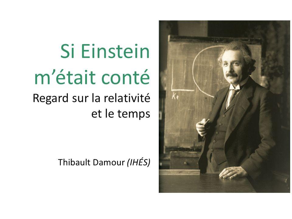 Si Einstein m'était conté Regard sur la relativité et le temps