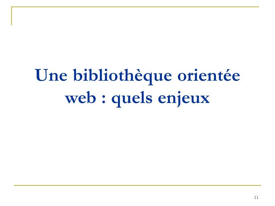 Une bibliothèque orientée web : quels enjeux