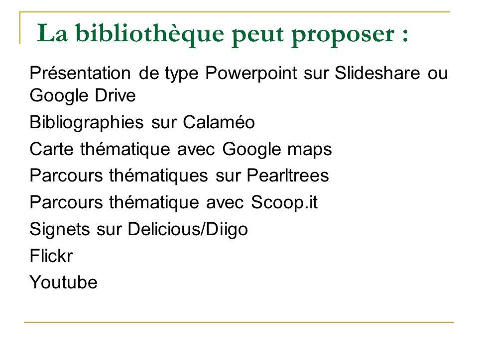 La bibliothèque peut proposer :