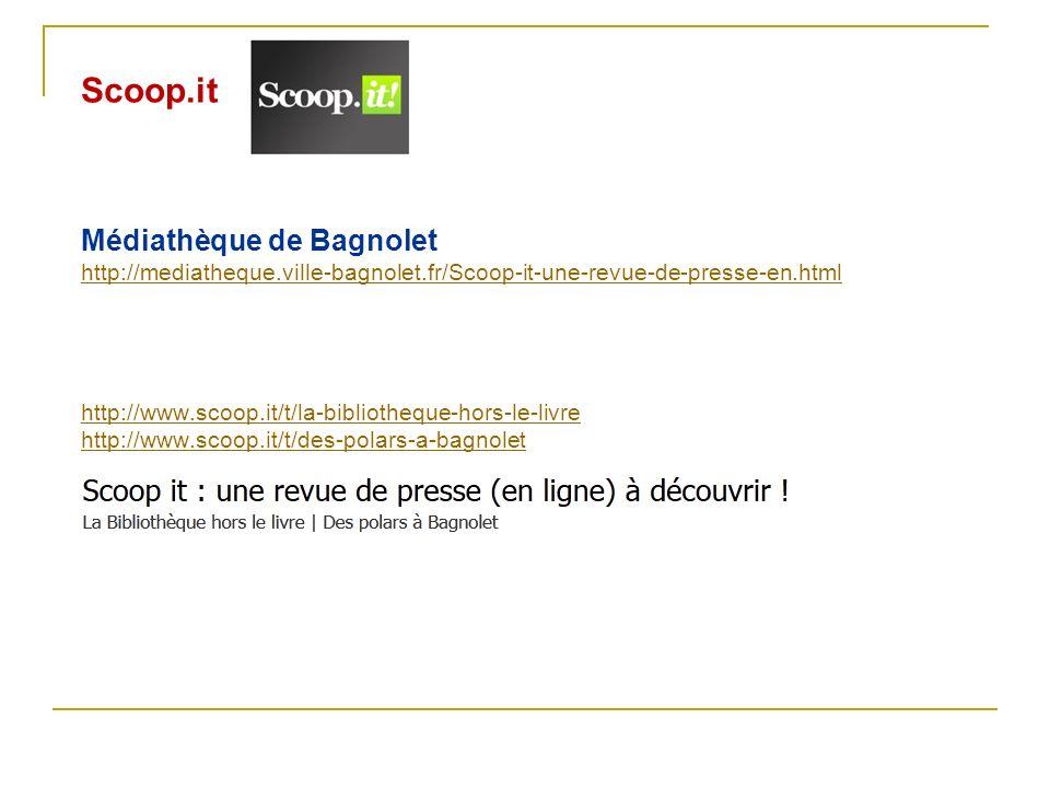 Scoop.it Médiathèque de Bagnolet