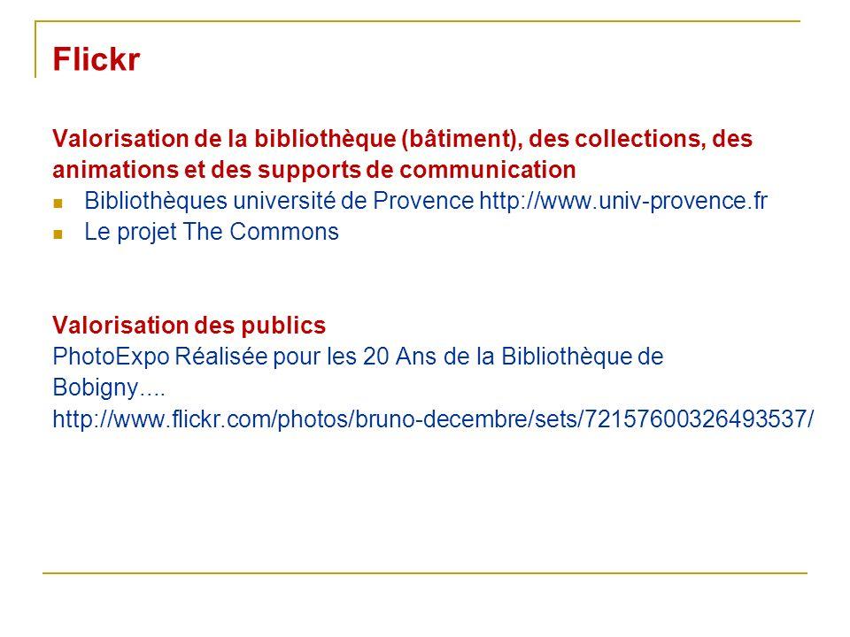 Flickr Valorisation de la bibliothèque (bâtiment), des collections, des. animations et des supports de communication.