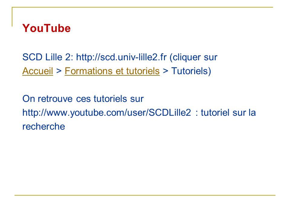 YouTube SCD Lille 2: http://scd.univ-lille2.fr (cliquer sur