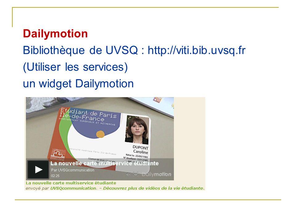 Dailymotion Bibliothèque de UVSQ : http://viti.bib.uvsq.fr.