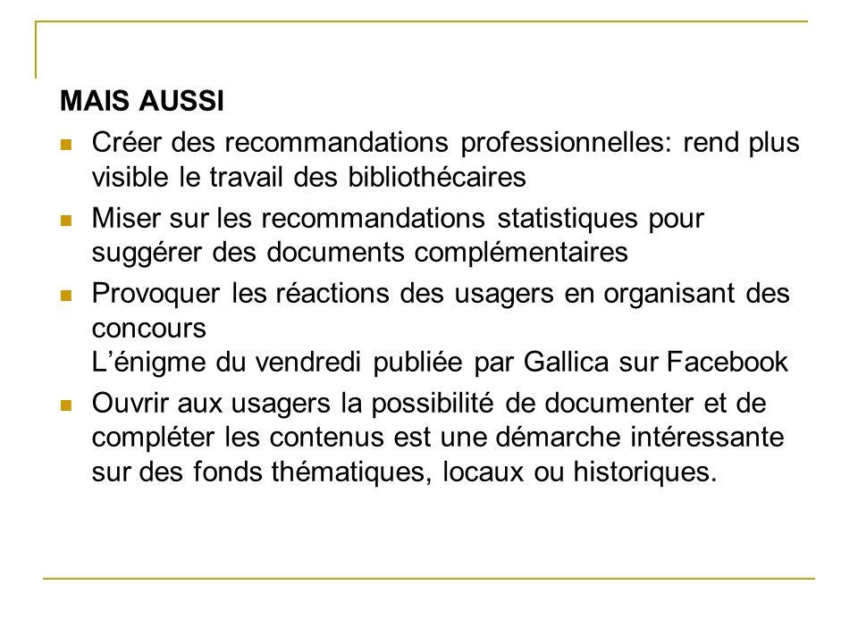 MAIS AUSSI Créer des recommandations professionnelles: rend plus visible le travail des bibliothécaires.