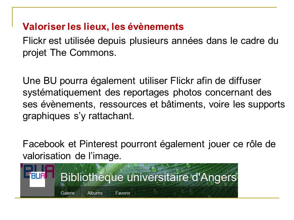 Valoriser les lieux, les évènements Flickr est utilisée depuis plusieurs années dans le cadre du projet The Commons.