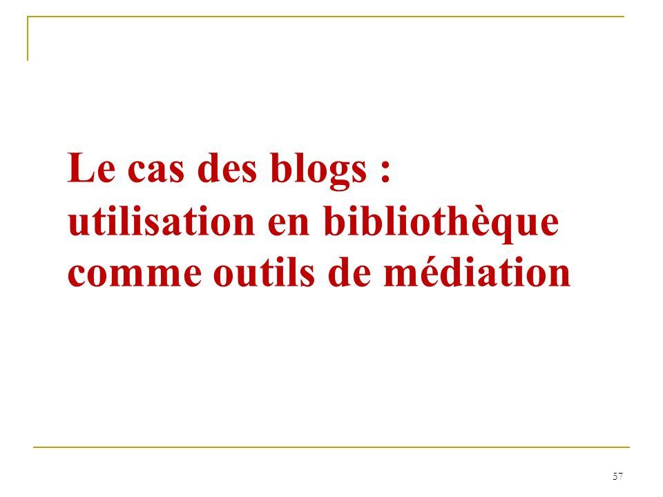 Le cas des blogs : utilisation en bibliothèque comme outils de médiation