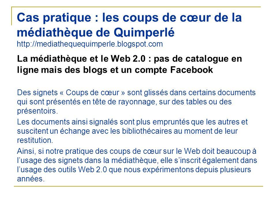 Cas pratique : les coups de cœur de la médiathèque de Quimperlé http://mediathequequimperle.blogspot.com