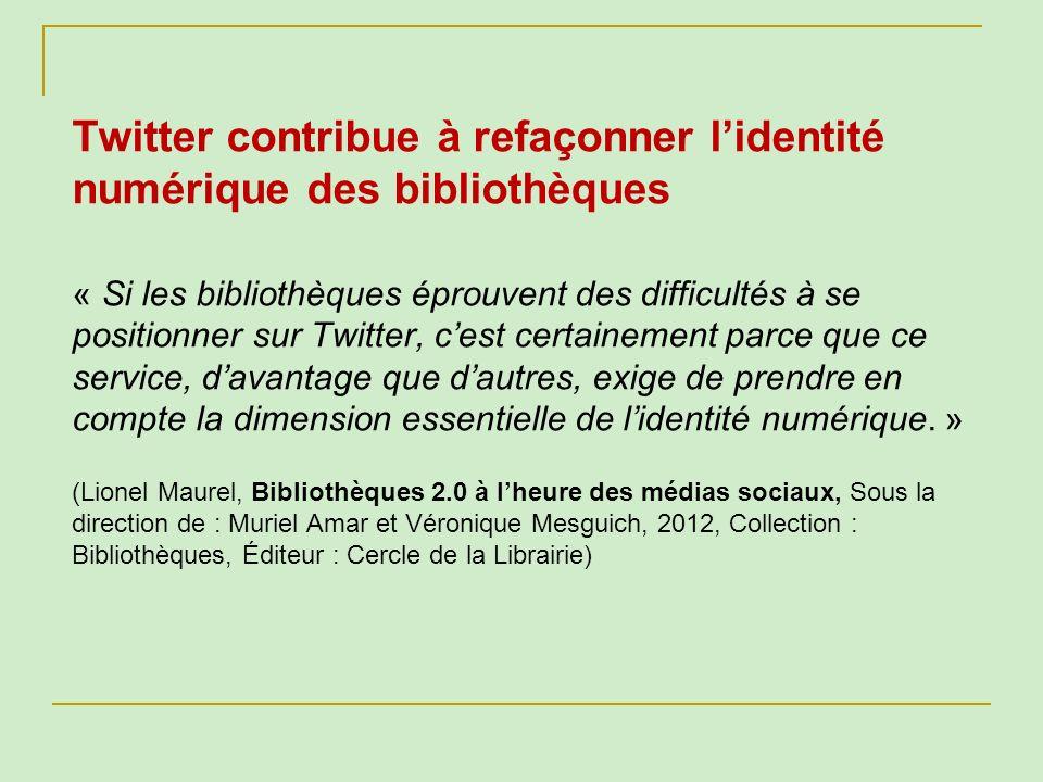 Twitter contribue à refaçonner l'identité numérique des bibliothèques